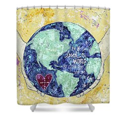 For He So Loved The World Shower Curtain