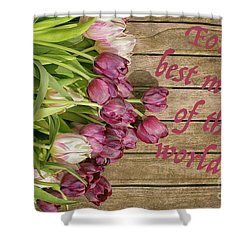 Shower Curtain featuring the photograph For The Best Mother Of The World by Patricia Hofmeester