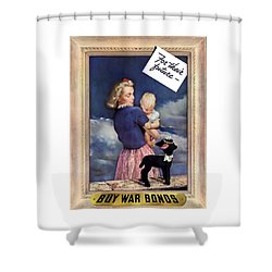 For Their Future Buy War Bonds Shower Curtain by War Is Hell Store