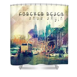 Forever Reign Shower Curtain