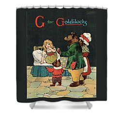 G For Goldilocks Shower Curtain