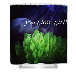 You Glow Girl Shower Curtain by Crystal Rayburn