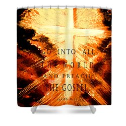 Go Into All The World Shower Curtain