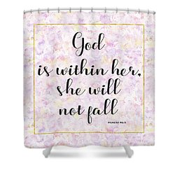 Shower Curtain featuring the painting God Is Within Her She Will Not Fall Bible Quote by Georgeta Blanaru
