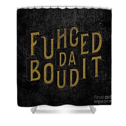 Shower Curtain featuring the digital art Goldblack Fuhgeddaboudit by Megan Dirsa-DuBois