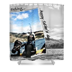 Gone Fishing Father's Day Card Shower Curtain