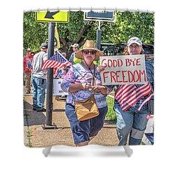 Good Bye Freedom Shower Curtain