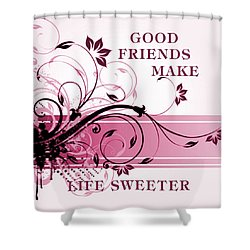 Good Friends Message Shower Curtain