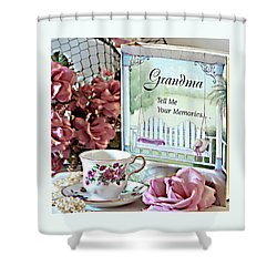 Grandma Tell Me Your Memories... Shower Curtain