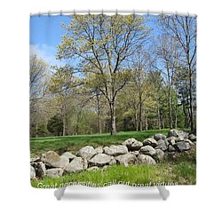 Great Necessities Call Out Great Virtues  Shower Curtain