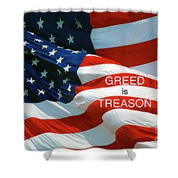 Shower Curtain featuring the photograph Greed Is Treason by Paul W Faust - Impressions of Light