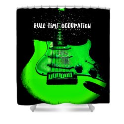 Shower Curtain featuring the photograph Green Guitar Full Time Occupation by Guitar Wacky