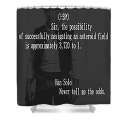 Shower Curtain featuring the mixed media Han Solo Never Tell Me The Odds by Dan Sproul