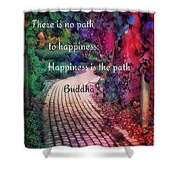 Happiness Path Shower Curtain