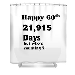 Happy 60th Shower Curtain