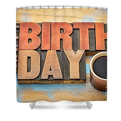 Happy Birthday Greeting Card In Wood Type  Shower Curtain