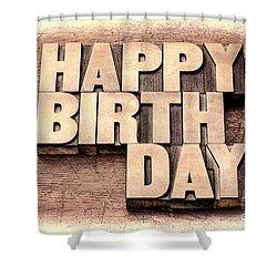 Happy Birthday Greetings In Wood Type Shower Curtain