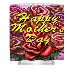 Happy Motherer's Day Shower Curtain by Kevin Middleton