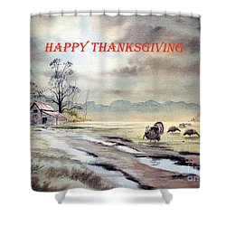 Happy Thanksgiving  Shower Curtain by Bill Holkham