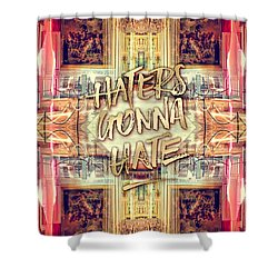 Haters Gonna Hate Queen Marie Antoinette Petit Trianon Shower Curtain