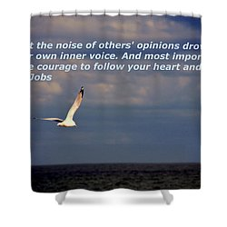 Have The Courage To Follow Your Heart Shower Curtain by Susanne Van Hulst