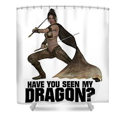 Have You Seen My Dragon? Shower Curtain