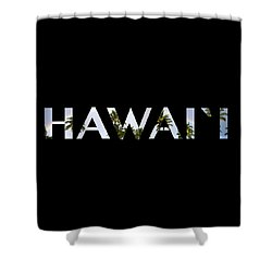Hawaii Letter Art Shower Curtain