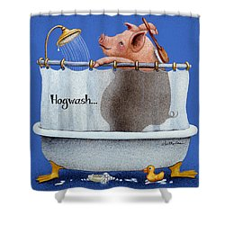 Hogwash... Shower Curtain by Will Bullas