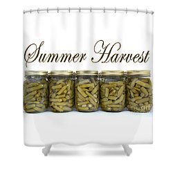 Home Canned Green Beans Summer Harvest Shower Curtain