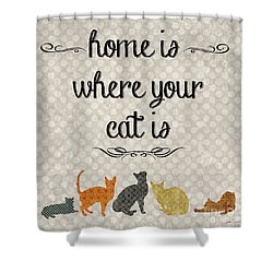 Home Is Where Your Cat Is-jp3040 Shower Curtain by Jean Plout