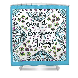 Hug A Caregiver Shower Curtain