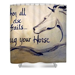 Hug Your Horse Shower Curtain