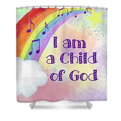 I Am A Child Of God 2 Shower Curtain