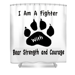 I Am A Fighter Shower Curtain
