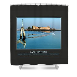 I Am Grateful For Difficult Times Shower Curtain by Donna Corless
