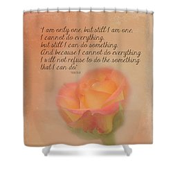 I Am Only One Shower Curtain