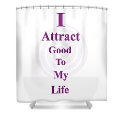 I Attract Shower Curtain
