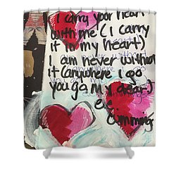 I Carry Your Heart In My Heart II Shower Curtain