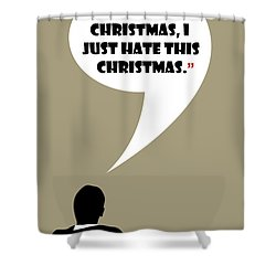 I Don't Hate Christmas - Mad Men Poster Don Draper Quote Shower Curtain