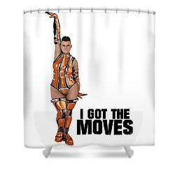 I Got The Moves Shower Curtain
