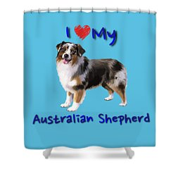 I Heart My Australian Shepherd Shower Curtain