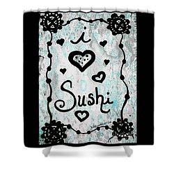 I Heart Sushi Shower Curtain