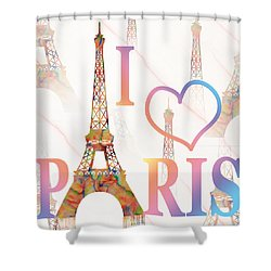 Shower Curtain featuring the painting I Love Paris Mixed Media by Georgeta Blanaru
