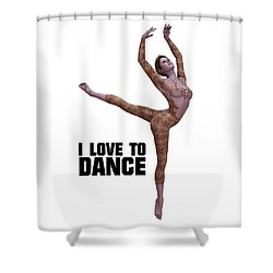 I Love To Dance Shower Curtain