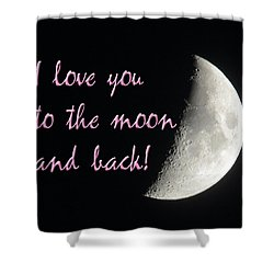 I Love You To The Moon Pink Shower Curtain