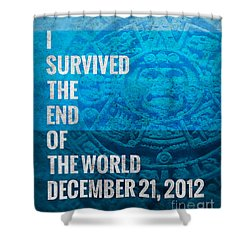 Shower Curtain featuring the digital art I Survived The End Of The World by Phil Perkins