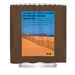 I Will Carry You Shower Curtain