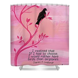 I Would Rather Have Birds Shower Curtain