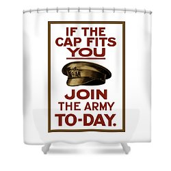 If The Cap Fits You Join The Army Shower Curtain by War Is Hell Store