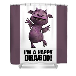 I'm A Happy Dragon Shower Curtain by Esoterica Art Agency